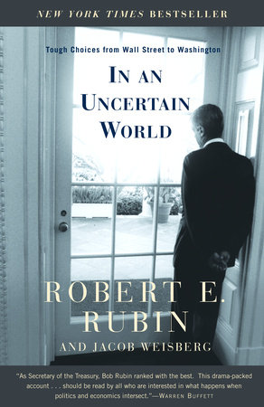 In an Uncertain World by Robert Rubin and Jacob Weisberg