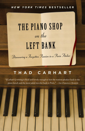 The Piano Shop on the Left Bank by Thad Carhart