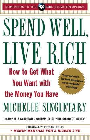 Spend Well, Live Rich (previously published as 7 Money Mantras for a Richer Life) by