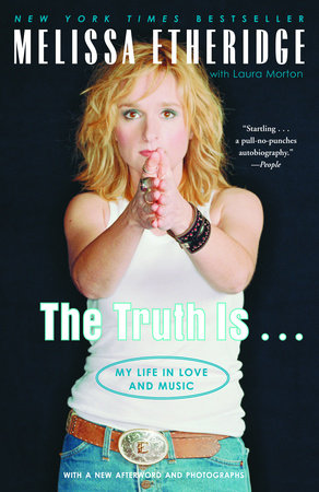 The Truth Is ... by Laura Morton and Melissa Etheridge