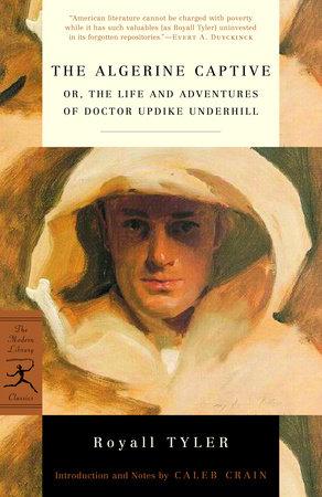 The Algerine Captive by Royall Tyler