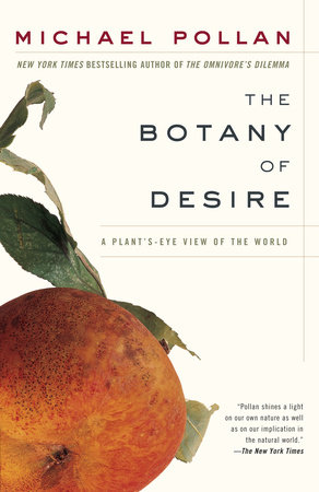 The Botany of Desire by