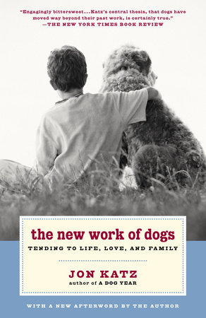The New Work of Dogs by Jon Katz