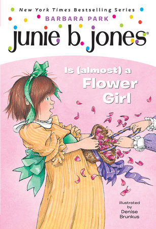 Junie B. Jones #13: Junie B. Jones Is (almost) a Flower Girl by Barbara Park