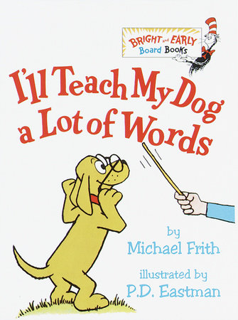 I'll Teach My Dog a Lot of Words by