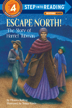 Escape North! The Story of Harriet Tubman by