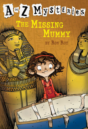 A to Z Mysteries: The Missing Mummy by