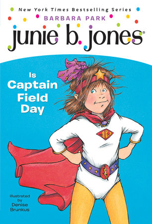 Junie B. Jones #16: Junie B. Jones Is Captain Field Day by Barbara Park