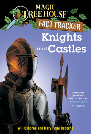 Magic Tree House Fact Tracker #2: Knights and Castles by Mary Pope Osborne