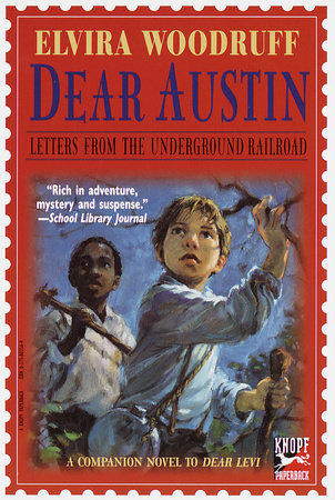 Dear Austin: Letters from the Underground Railroad by