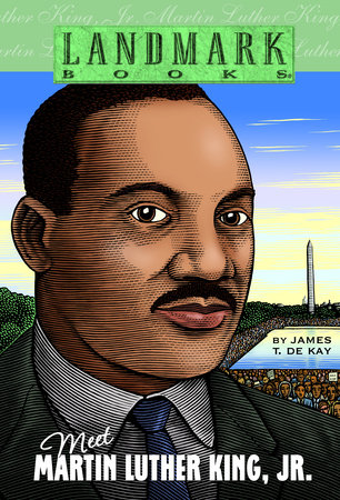 Meet Martin Luther King, Jr. by James T. de Kay