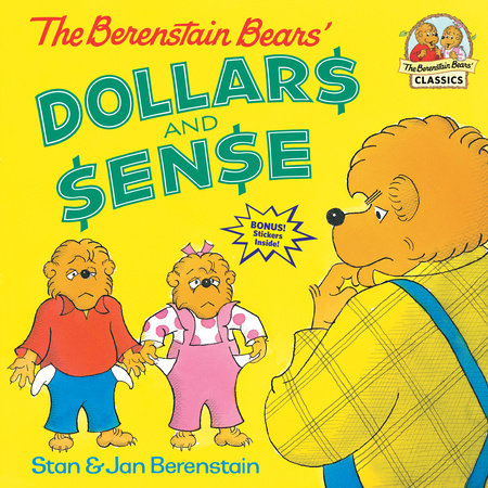 The Berenstain Bears' Dollars and Sense by Jan Berenstain and Stan Berenstain