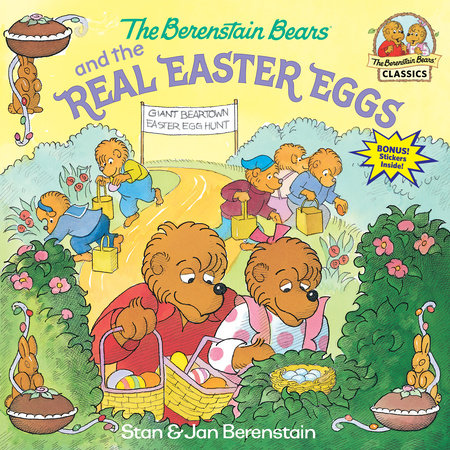 The Berenstain Bears and the Real Easter Eggs by