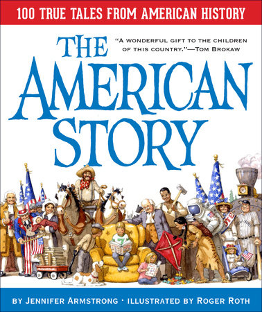 The American Story: 100 True Tales from American History by Jennifer Armstrong