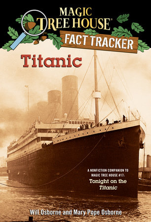 Magic Tree House Fact Tracker #7: Titanic by