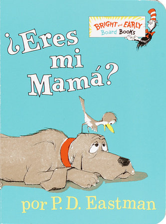?Eres Mi Mama? by P.D. Eastman