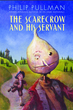 The Scarecrow and His Servant by Philip Pullman