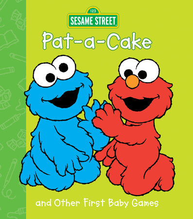Pat-A-Cake and Other First Baby Games by Random House