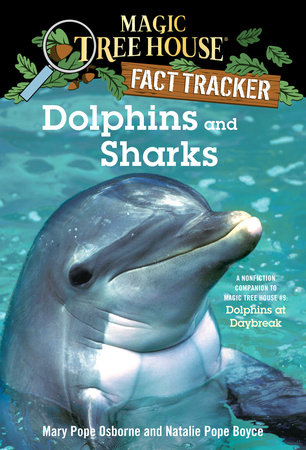 Magic Tree House Fact Tracker #9: Dolphins and Sharks by Mary Pope Osborne and Natalie Pope Boyce