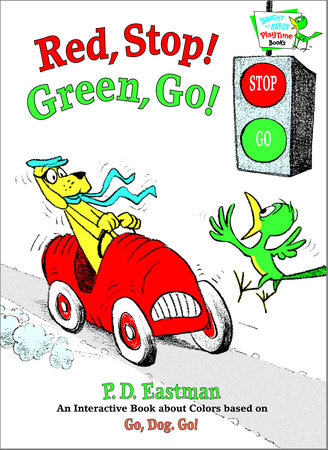 Red, Stop! Green, Go! by P.D. Eastman