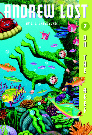 Andrew Lost #7: On the Reef by