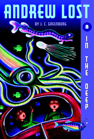 Andrew Lost #8: In the Deep by J.C. Greenburg