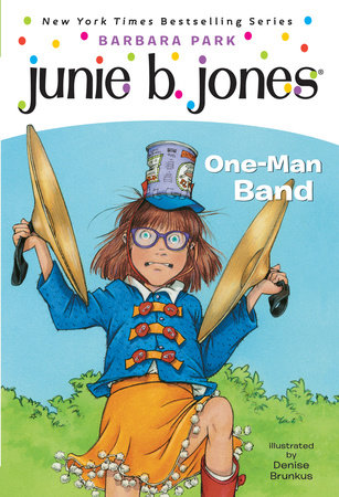 Junie B. Jones #22:  One-Man Band by Barbara Park