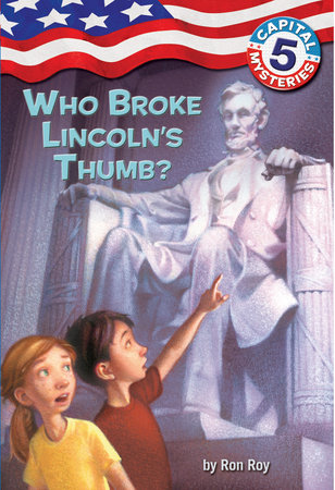 Capital Mysteries #5: Who Broke Lincoln's Thumb? by