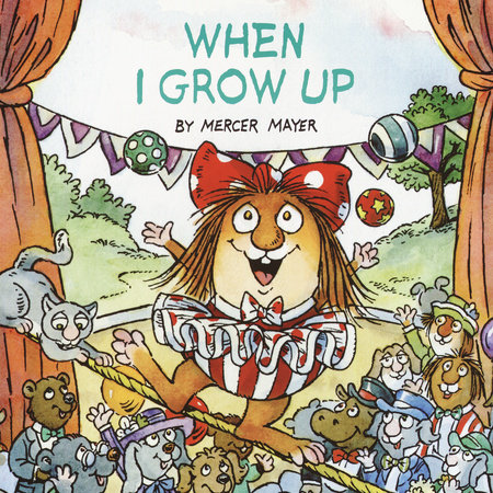 When I Grow Up (Little Critter) by