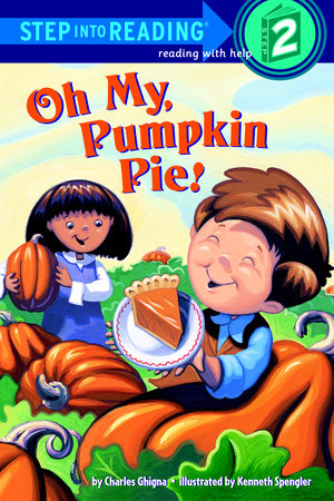 Oh My, Pumpkin Pie! by Charles Ghigna