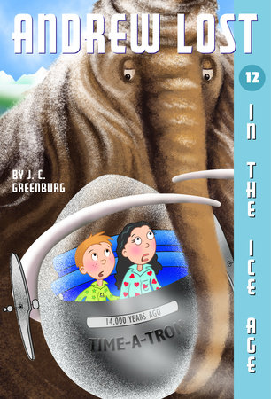 Andrew Lost #12: In the Ice Age by J.C. Greenburg