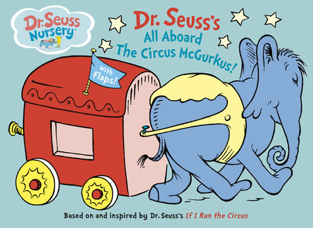 All Aboard the Circus McGurkus by Dr. Seuss
