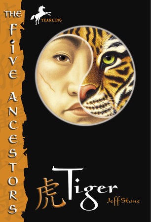 The Five Ancestor Book 1: Tiger by Jeff Stone