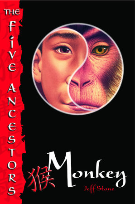 The Five Ancestors Book 2: Monkey by Jeff Stone