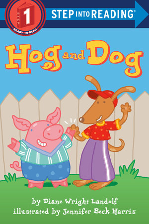 Hog and Dog by Diane Wright Landolf
