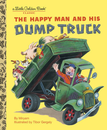 The Happy Man and His Dump Truck by