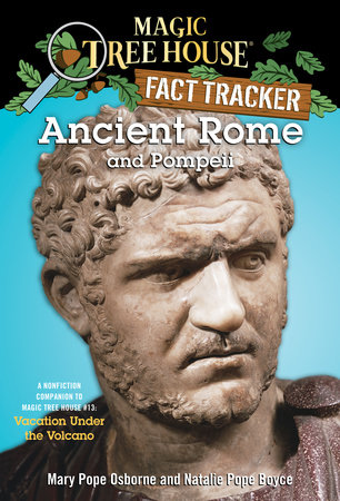 Magic Tree House Fact Tracker #14: Ancient Rome and Pompeii by Mary Pope Osborne and Natalie Pope Boyce