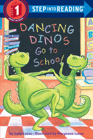 Dancing Dinos Go to School by Margeaux Lucas and Sally Lucas