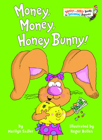 Money, Money, Honey Bunny! by Marilyn Sadler and Roger Bollen