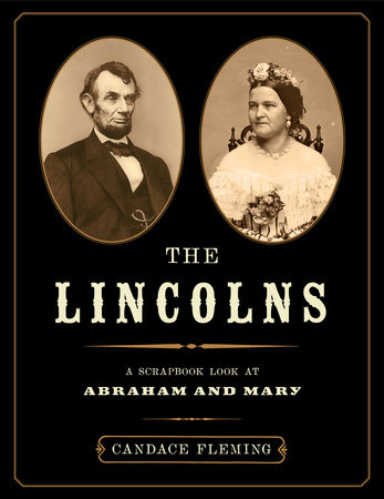 The Lincolns: A Scrapbook Look at Abraham and Mary by