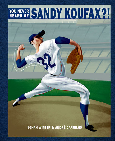 You Never Heard of Sandy Koufax?! by