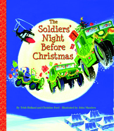The Soldiers' Night Before Christmas by Trish Holland and Christine Ford