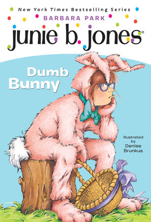Junie B., First Grader: Dumb Bunny by