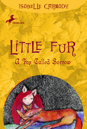 Little Fur #2: A Fox Called Sorrow by Isobelle Carmody