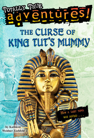 The Curse of King Tut's Mummy (Totally True Adventures) by