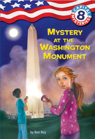 Capital Mysteries #8: Mystery at the Washington Monument by Ron Roy