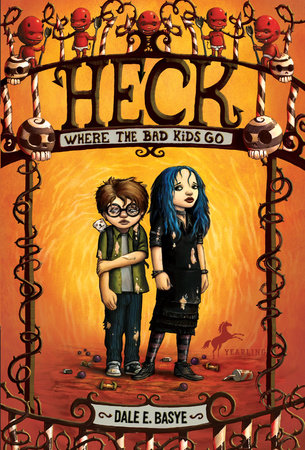 Heck: Where the Bad Kids Go by Dale E. Basye