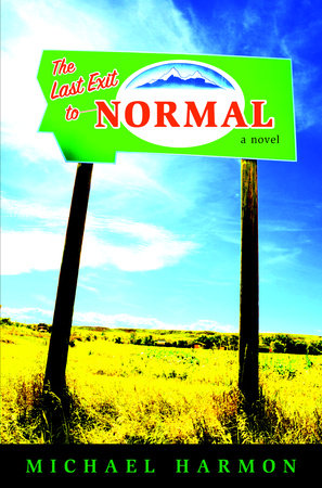 The Last Exit to Normal by