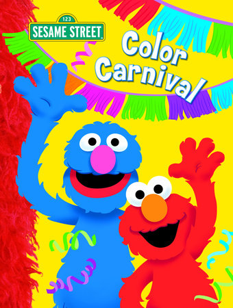 Color Carnival (Sesame Street) by Christy Webster