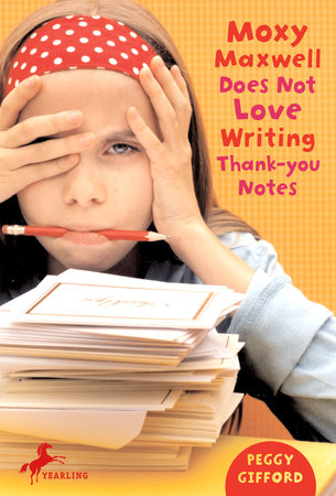 Moxy Maxwell Does Not Love Writing Thank You Notes by Peggy Gifford